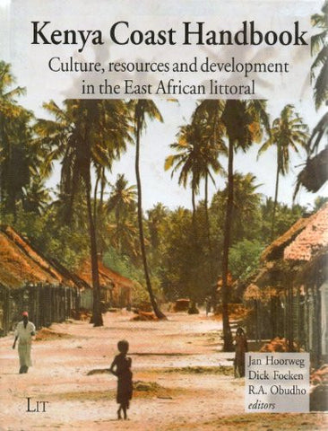 Kenya Coast Handbook: Culture, resources and development in the East African littoral (African Studies Centre (Leiden/The Netherlands))
