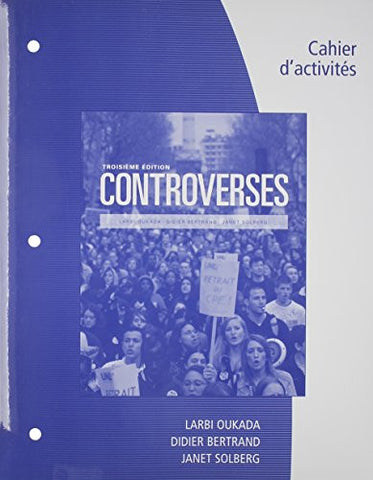 Student Workbook for Oukada/Bertrand/ Solberg's Controverses, Student Text, 3rd