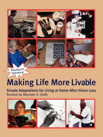 Making Life More Livable : Simple Adaptations for Living at Home After Vision Loss