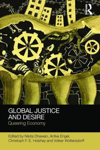 Global Justice and Desire: Queering Economy (Social Justice)