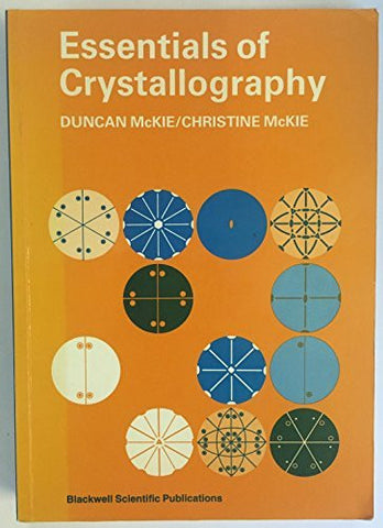 Essentials of Crystallography (Crystalline Solids Vol 1)