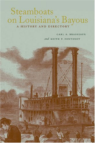 Steamboats on Louisiana's Bayous: A History and Directory