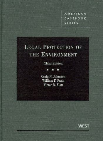 Johnston, Funk, and Flatt's Legal Protection of the Environment, 3d
