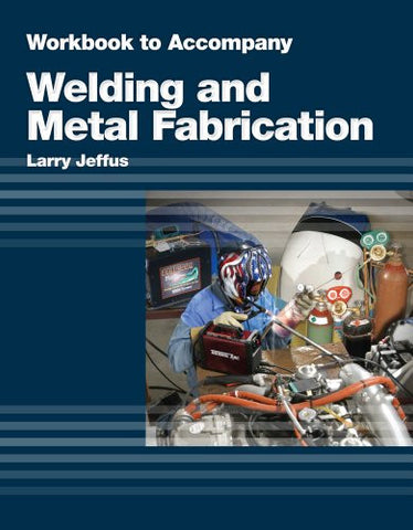 Study Guide for Jeffus/Burris' Welding and Metal Fabrication