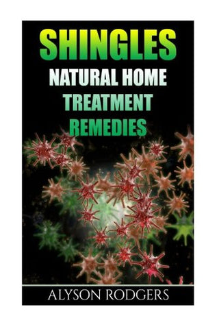 Shingles: Natural Home Treatment Remedies