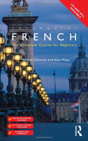 Colloquial French: The Complete Course for Beginners (Colloquial Series (Book Only))