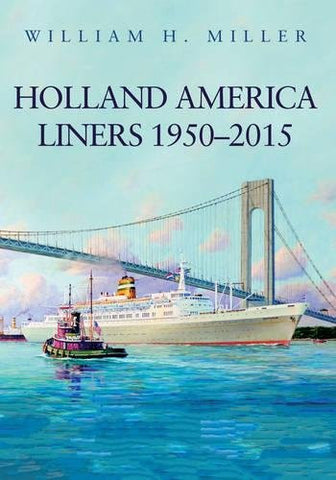 Holland America Liners 1950-2015