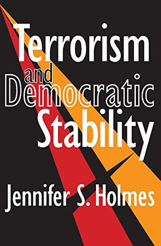 Terrorism and Democratic Stability (Perspectives on Democratic Practice)