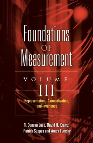 Foundations of Measurement Volume III: Representation, Axiomatization, and Invariance (Dover Books on Mathematics)