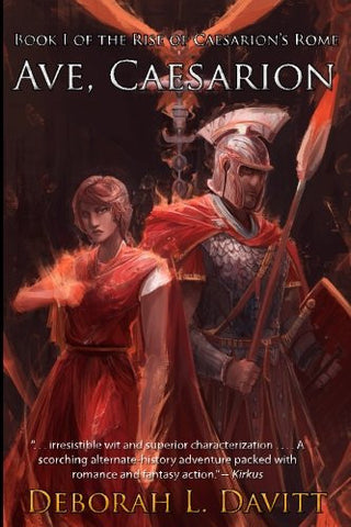 Ave, Caesarion (The Rise of Caesarion's Rome) (Volume 1)