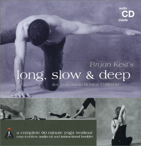 Bryan Kest's Long, Slow & Deep: A Complete 90 Minute Yoga Workout (CD & Booklet)