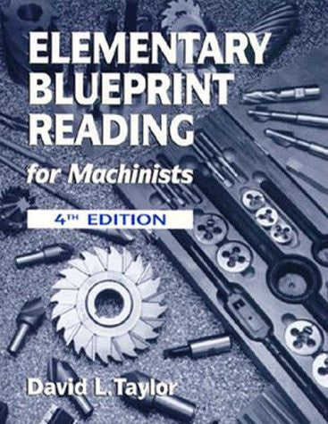 Elementary Blueprint Reading for Machinists (Delmar Learning Blueprint Reading)