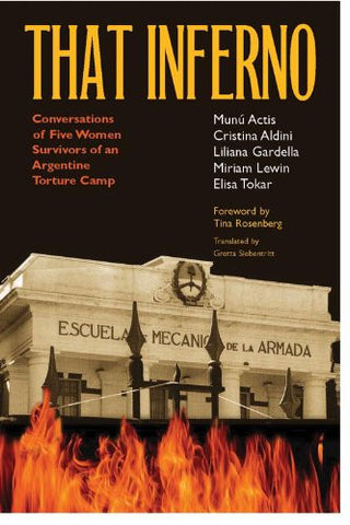 That Inferno: Conversations  of Five Women Survivors of an Argentine Torture Camp