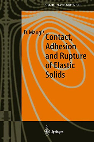 Contact, Adhesion and Rupture of Elastic Solids (Springer Series in Solid-State Sciences)