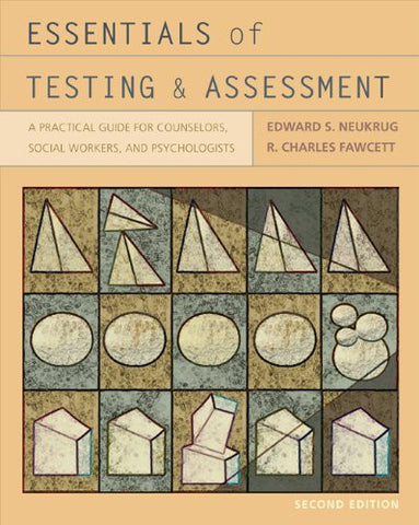 Essentials of Testing and Assessment: A Practical Guide for Counselors, Social Workers, and Psychologists (PSY 660 Clinical Assessment and Decisio
