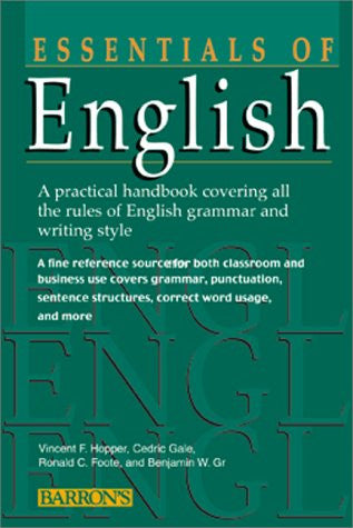 Essentials of English: A Practical Handbook Covering All the Rules of English Grammar and Writing Style (Barron's Essentials of English)