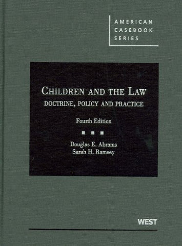 Children and the Law: Doctrine, Policy and Practice, 4th (American Casebook Series)