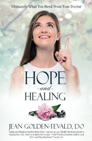 Hope and Healing: Ultimately What You Need From Your Doctor