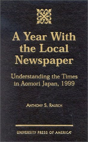 A Year With the Local Newspaper: Understanding the Times in Aomori Japan, 1999