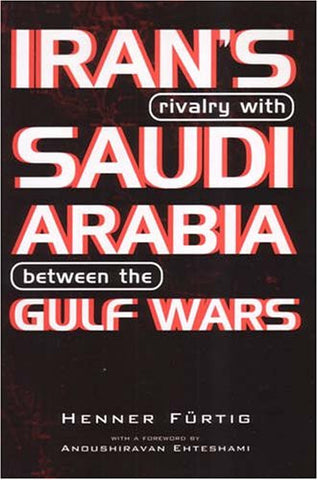 Iran's Rivalry with Saudi Arabia between the Gulf Wars (Durham Middle East Monographs.)