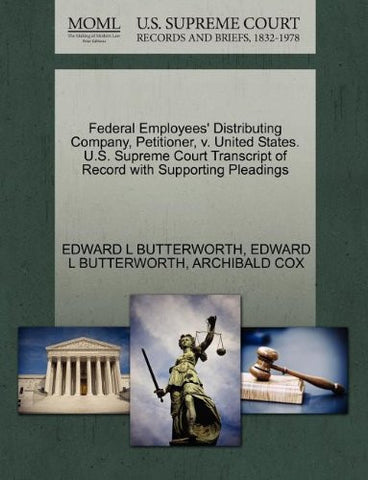 Federal Employees' Distributing Company, Petitioner, v. United States. U.S. Supreme Court Transcript of Record with Supporting Pleadings