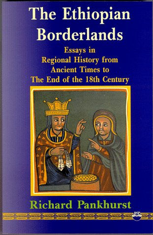 The Ethiopian Borderlands: Essays in Regional History from Ancient Times to the End of the 18th Century