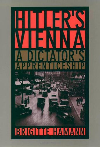 Hitler's Vienna: A Portrait of the Tyrant as a Young Man (Tauris Parke Paperbacks)