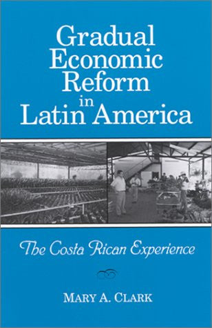 Gradual Economic Reform in Latin a: The Costa Rican Experience