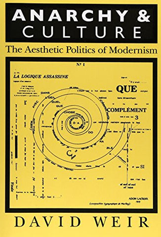 Anarchy and Culture: The Aesthetic Politics of Modernism (Critical Perspectives on Modern Culture)