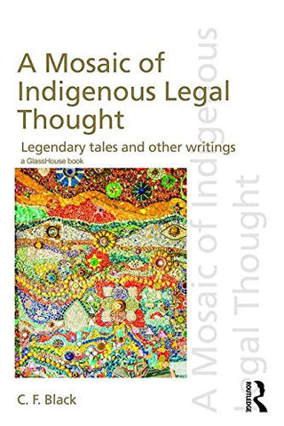 A Mosaic of Indigenous Legal Thought: Legendary Tales and Other Writings (Discourses of Law)