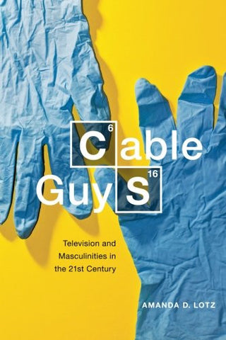 Cable Guys: Television and Masculinities in the 21st Century