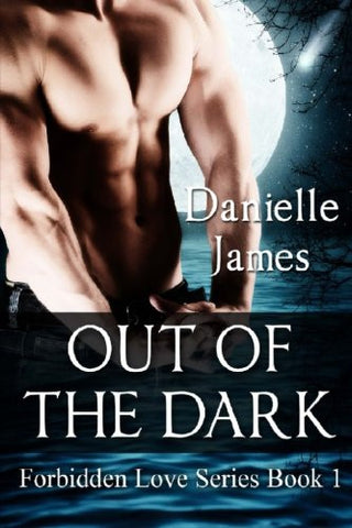 Out of the Dark (Forbidden Love) (Volume 1)