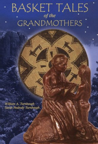Basket Tales of the Grandmothers: American Indian Baskets in Myth and Legend