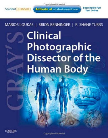 Gray's Clinical Photographic Dissector of the Human Body: with STUDENT CONSULT Online Access, 1e (Gray's Anatomy)