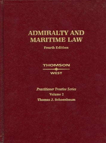 Admiralty and Maritime Law, Fourth Edition: Vol. 2 (Practitioner Treatise Series) (Practitioner's Treatise Series)