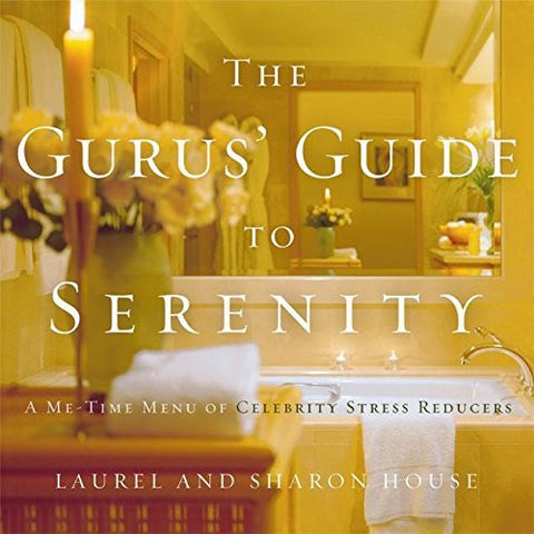 The Gurus' Guide to Serenity: A Me-Time Menu of Celebrity Stress Reducers
