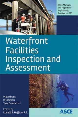 Waterfront Facilities Inspection and Assessment (Asce Manual and Reports on Engineering Practice)