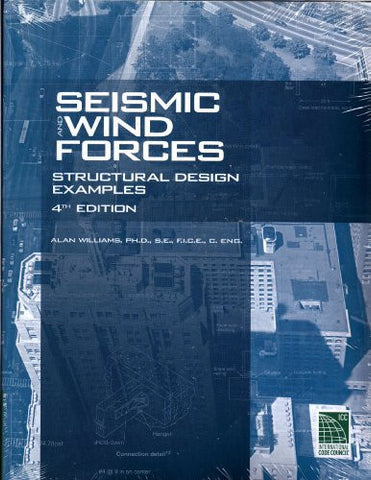 "Seismic and Wind Forces Structural Design Examples ""4th Edition"""