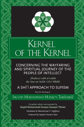 Kernel of the Kernel (Suny Series in Islam)