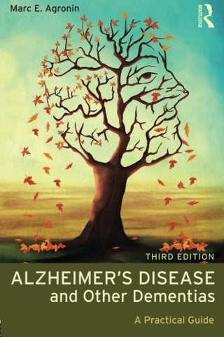 Alzheimer's Disease and Other Dementias: A Practical Guide