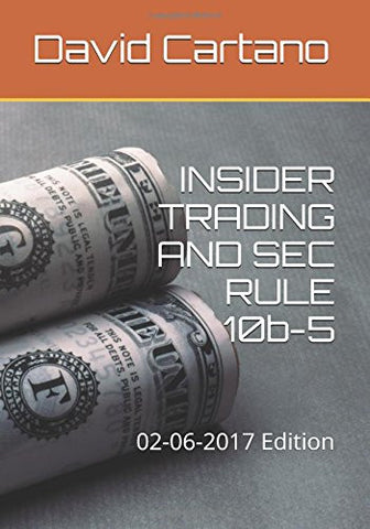 INSIDER TRADING AND SEC RULE 10b-5: 02-06-2017 Edition