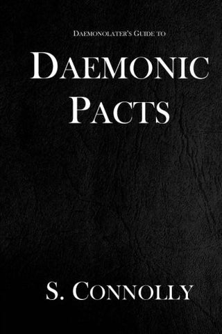 Daemonic Pacts (The Daemonolater's Guide) (Volume 1)