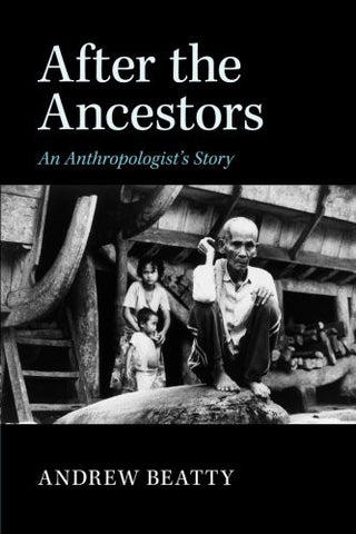After the Ancestors: An Anthropologist's Story (New Departures in Anthropology)