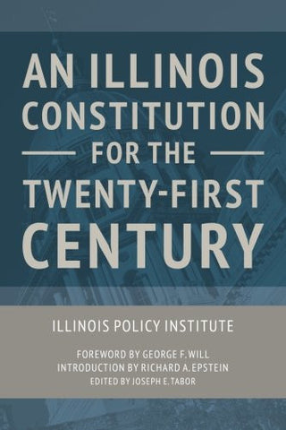 An Illinois Constitution for the Twenty-First Century