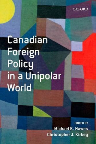 Canadian Foreign Policy in a Unipolar World