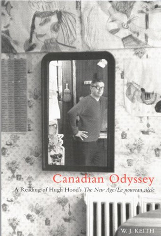 Canadian Odyssey: A Reading of Hugh Hood's The New Age/Le nouveau siècle