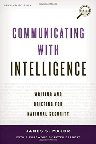 Communicating with Intelligence: Writing and Briefing for National Security (Security and Professional Intelligence Education Series)