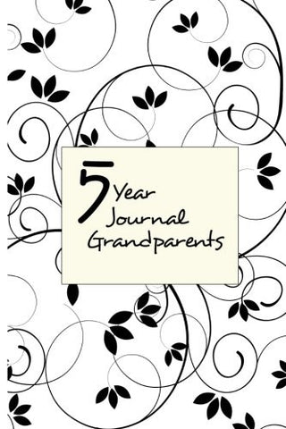5 Year Journal Grandparents: 5 Years Of Memories, Blank Date No Month, 6 x 9, 365 Lined Pages