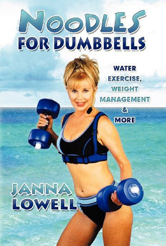 Noodles for Dumbbells: Water Exercise, Weight Management & More