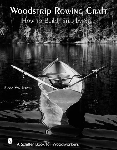Woodstrip Rowing Craft: How to Build, Step by Step